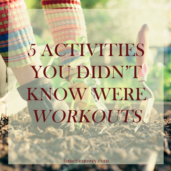 5 Activities You Didn't Know Were Workouts | TameraMowry.com