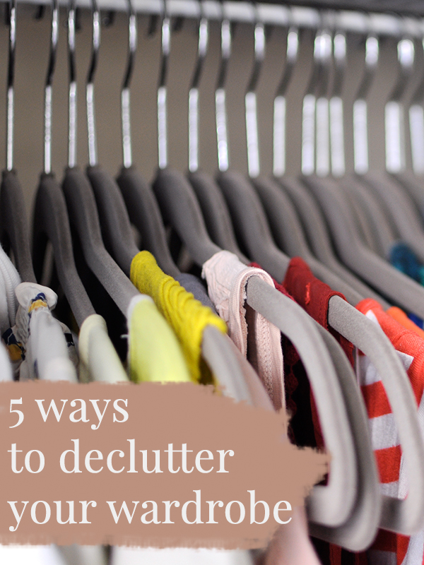 5 Ways to Declutter Your Wardrobe